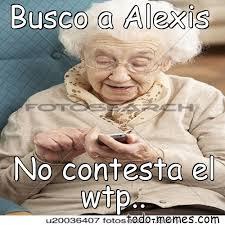 Alexis Meme - arraymeme de busco a alexis no contesta el wtp