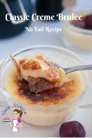 cuisine creme brulee creme brulee no fail recipe veena azmanov