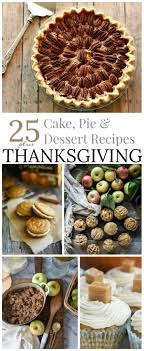 25 thanksgiving pie cake dessert recipes fox hollow cottage