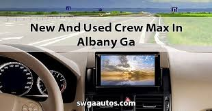 Used Volkswagen In Albany Ga by And Used Crew Max In Albany Ga