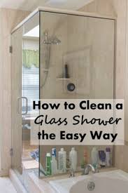 Easy Clean Shower Doors How To Clean Glass Shower Doors With Water Stains