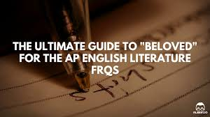 sample ap literature essays the ultimate guide to beloved ap english lit essay