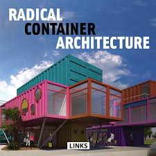 Container Home Design Books by Radical Container Architecture Carles Broto 9788490540558