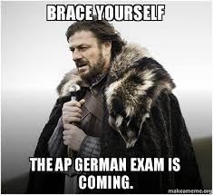German Meme - brace yourself the ap german exam is coming brace yourself game