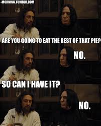 Snape Always Meme - severus likes pie wait harry potter pinterest harry