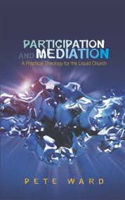 participation and mediation a practical theology for the liquid