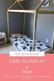 Crib To Bed Switching From Crib To Toddler Bed In 4 Days Momming Adventures