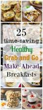 25 healthy grab and go make ahead breakfast recipes