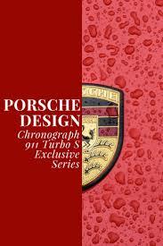 the porsche design chronograph 911 turbo s exclusive series