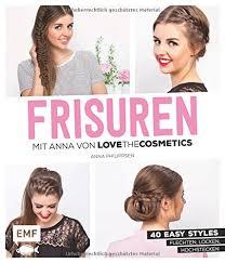 Hochsteckfrisurenen Selber Machen Buch by Frisuren Mit Lovethecosmetics 50 Easy Styles Flechten