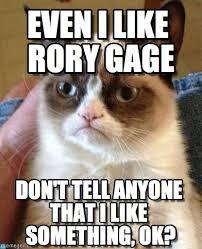 Rory Meme - even i like rory gage grumpy cat meme on memegen