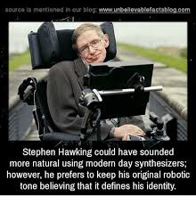 Stephen Hawking Meme - source is mentioned in our blog wwwunbelievablefactsblogcom
