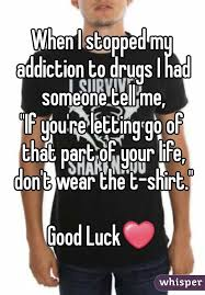 luck my for addictions i stopped my addiction to drugs i had someone tell me if you re