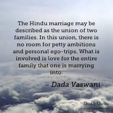 wedding quotes hindu the hindu marriage may be described as the union of two families