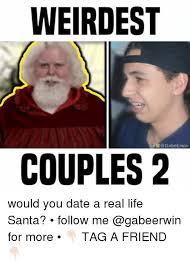 Real Life Memes - weirdest f couples2 would you date a real life santa follow me