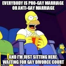 Anti Gay Marriage Meme - homer eating popcorn imgflip