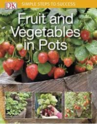 the vegetable gardener u0027s container bible how to grow a bounty of