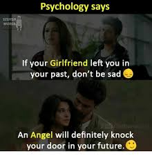 Sad Girlfriend Meme - psychology says selfish world if your girlfriend left you in your