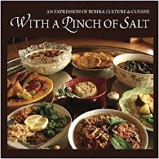 expression cuisine with a pinch of salt an expression of bohra culture cuisine mr