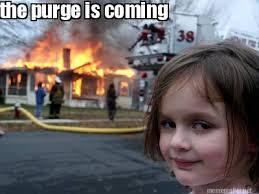 Purge Meme - meme maker the purge is coming