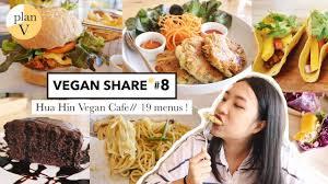 cuisine vegetalienne 8 trying 19 vegan menus at hua hin cafe มาลอง 19 เมน ท ร านว แกน