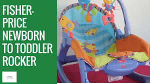 Infant Toddler Rocking Chair Fisher Price Newborn To Toddler Rocker Review Youtube