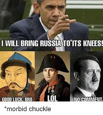 Morbid Memes - will bring russia to its knees goodluck bro lol no comment