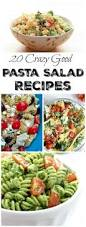 Best Pasta Salad Recipe by 20 Crazy Good Pasta Salad Recipes Perfect For Parties