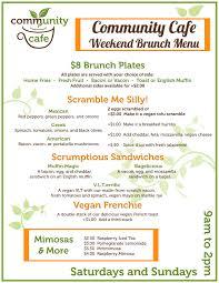 menu for brunch weekend brunch menu community cafe
