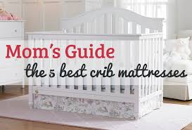 Cribs With Mattresses S Guide 2018 The 5 Best Crib Mattresses For Safe Sleep Crib