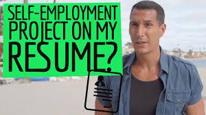 Resume Youtube How To List A Self Employment Project In My Resume Youtube