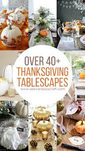 thanksgiving 40 tablescape and decor ideas see craft