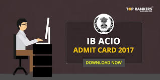 Acio Admit Card 2017 Released Ib Acio Admit Card 2017 Call Letter Ticket Here