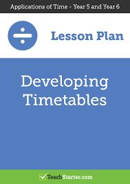 developing timetables lesson plan u2013 teach starter