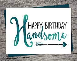 birthday card for husband birthday card happy birthday handsome printable card
