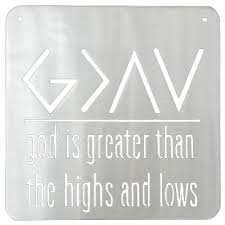 god is greater than the high and lows metal sign sporthooks