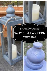 home decor lanterns fun and easy tutorial on how to make a wooden lantern great home