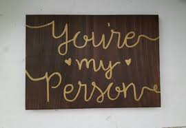 you u0027re my person sign wooden decor i love you sign