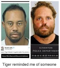 Tiger Woods Meme - bradd jaffy jaffy ere s tiger woods mugshot after his arrest o
