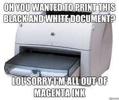 Printer Meme - someday the world is going to be conquered by all of the evil