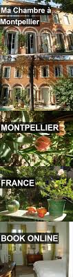 ma chambre a montpellier best 25 montpellier ideas on montpelier south
