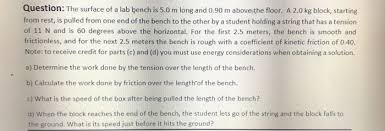 What Is Bench Work Question The Surface Of A Lab Bench Is 5 0 M Long Chegg Com