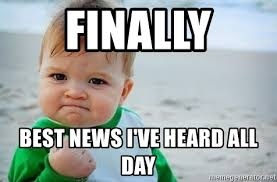 All Day Meme - finally best news i ve heard all day fist pump baby meme generator