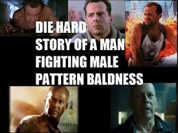 Die Hard Meme - die hard story of man fighting baldness weknowmemes