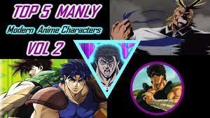 ah top 5 modern manly anime characters vol 2 youtube