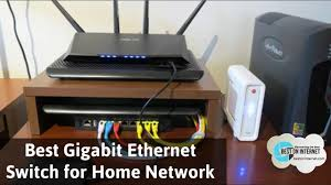 best gigabit ethernet switch for home network 2017 youtube