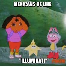 Illuminati Memes - mexicans be like illuminati illuminati meme on me me