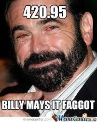 Billy Mays Meme - billy mays it faggot by beasticl3s meme center
