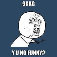 Know Your Meme 9gag - 9gag y u no funny 9gag know your meme