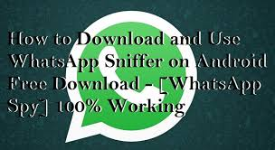 free downloads for android to and use whatsapp sniffer on android free